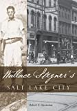 img - for Wallace Stegners Salt Lake City book / textbook / text book