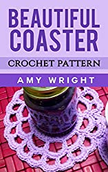 Beautiful Coaster: Crochet Pattern (English Edition)