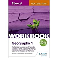 Edexcel AS/A-level Geography Workbook 1: Tectonic processes and hazards; Glaciated landscapes and change; Coastal landscapes and change