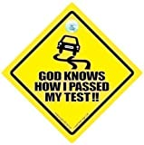 DRIVING iwantthatsignltd God Knows How I Passed My Driving Test Car Sign, Novelty Car Sign, Car Test, Joke Sign, Fun Sign, Tailgating Sign