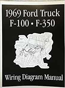 1969 Ford Pickup Truck Electrical Wiring Diagrams And Schematics For F 150 F250 F 350 Ford Motors Amazon Com Books