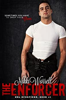 The Enforcer (NHL Scorpions Book 1) by [Worrell, Nikki]
