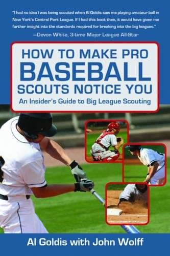 How to Make Pro Baseball Scouts Notice You: An Insider's Guide to Big League Scouting pdf