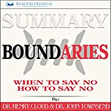 Boundaries: When to Say Yes, How to Say No to Take Control of Your Life, by Henry Cloud and John Townsend| Book Summary | Readtrepreneur        Disclaimer: This is not the original audiobook.        Many of us misunderstand that saying...