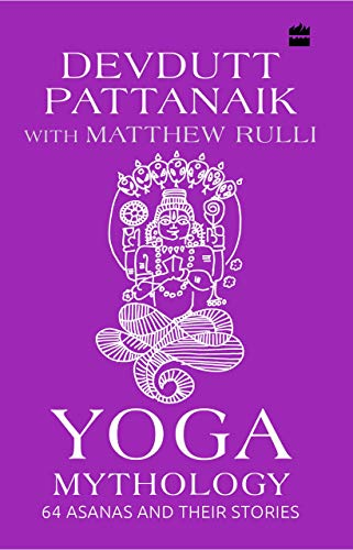Yoga Mythology: 64 Asanas and Their Stories - Kindle edition ...