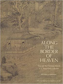 Book Along the Border of Heaven: Sung and Yuan Paintings from the C. C. Wang Collection