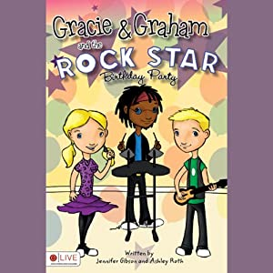 Gracie and Graham and the Rock Star Birthday Party Audiobook