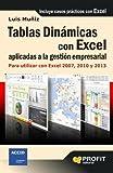 Tablas dinámicas con excel aplicadas a la gestión empresarial. Para utilizar con Excel 2007, 2010 y 2013 (Spanish Edition)