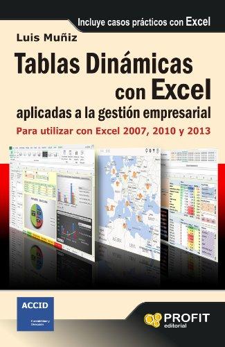 Tablas dinámicas con excel aplicadas a la gestión empresarial. Para utilizar con Excel 2007, 2010 y 2013 (Spanish Edition) Pdf