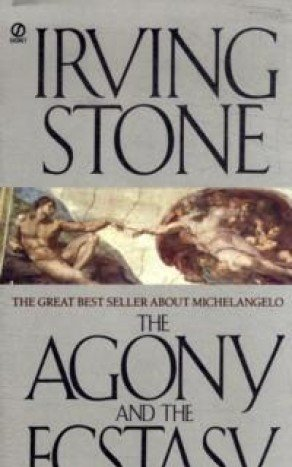 The Agony and the Ecstasy a Novel of Michelangelo