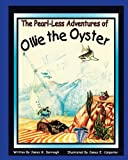 The Pearl-Less Adventures of Ollie the Oyster, James G. Darrough and James E. Carpenter, 1434898075
