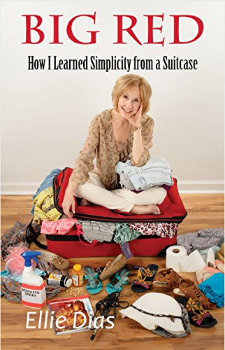 Big Red: How I Learned Simplicity from a Suitcase by Ellie Dias