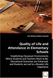 Quality of Life and Attendance in Elementary Schools, Carl Anthony Leonard, 3639043324