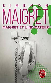 Maigret et l'indicateur par Simenon