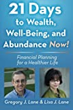 21 Days to Wealth, Well-Being, and Abundance Now!: Financial Planning for a Healthier Life