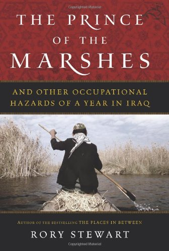 Download The Prince of the Marshes: And Other Occupational Hazards of a Year in Iraq PDF