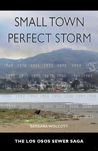 Small Town Perfect Storm, The Los Osos Sewer Saga ()