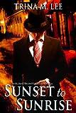 Sunset to Sunrise (Alexa O'Brien Huntress Series)