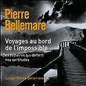 Voyages au bord de l'impossible 4 | Livre audio Auteur(s) : Pierre Bellemare, Jean-Marc Epinoux Narrateur(s) : Pierre Bellemare