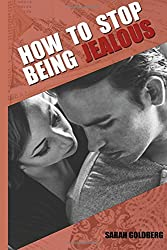 How To Stop Being Jealous: Jealousy In Relationships