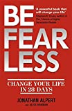 img - for Be Fearless: Change Your Life in 28 Days by Jonathan Alpert (2013-03-28) book / textbook / text book