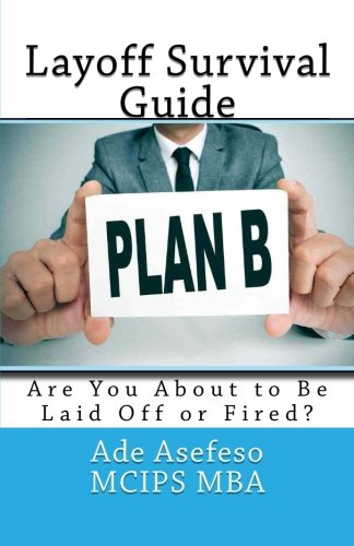 Layoff Survival Guide: Are You About to Be Laid Off or Fired?
