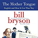 The Mother Tongue Audiobook by Bill Bryson Narrated by Stephen McLaughlin