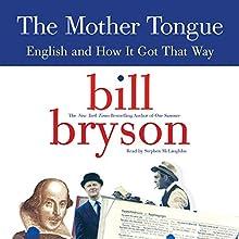 The Mother Tongue   Livre audio Auteur(s) : Bill Bryson Narrateur(s) : Stephen McLaughlin