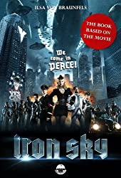 Iron Sky - The book based on the movie (English Edition)