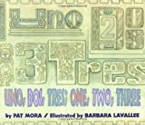 img - for Uno, Dos, Tres: One, Two, Three by Mora, Pat, Lavalee, Barbara (2000) Paperback book / textbook / text book
