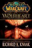 Wolfheart (World of Warcraft (Gallery Books))