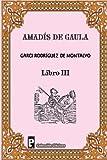 Amadis de Gaula (Libro 3), Garci Rodriguez de Montalvo, 1481017551