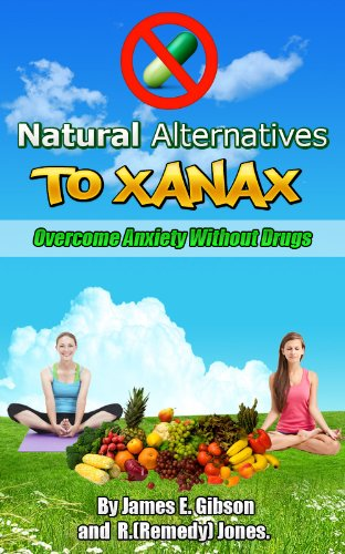 Natural Alternatives To Xanax and Valium! Overcoming Anxiety Without Drugs!