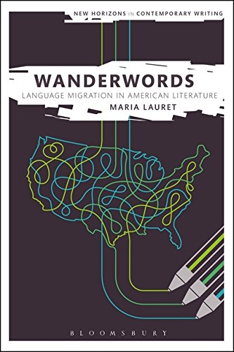 Wanderwords: Language Migration in American Literature (New Horizons in Contemporary Writing)