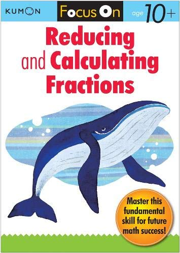 (Kumon Focus On Reducing and Calculating Fractions )
