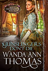 Gunslingers Don't Die (Brides of Sweet Creek Ranch Book 2)