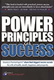 Power Principles for Success is a compilation of the thoughts of over 30 of America's PremierExperts.  This book is loaded with practical, proven success principles you can use immediately to move ahead faster and achieve a life of greatness.
