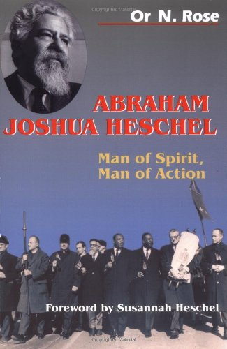 Abraham Joshua Heschel: Man of Spirit, Man of Action PDF