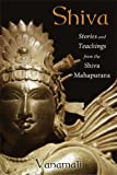 Shiva: Stories and Teachings from the Shiva