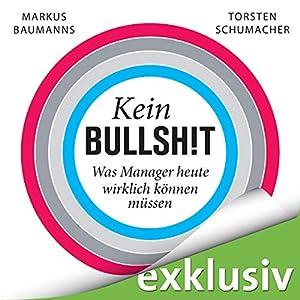 Kein Bullshit: Was Manager heute wirklich können müssen Hörbuch