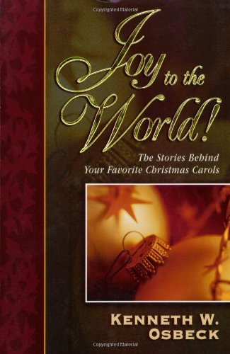 Read Joy to the World: The Stories Behind Your Favorite Christmas Carols ~ Download PDF