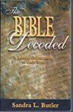 The Bible Decoded : A Spiritual Understanding of God's Word, Butler, Sandra L., 0967729661