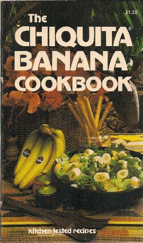 (The Chiquita Banana Cookbook: Kitchen Tested Recipes )