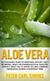 Aloe Vera: Six thousand years of medicinal history can't be wrong. What the pharmaceutical industry doesn't want you to know, yet was common knowledge during Cleopatra's time.