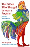 The Prince Who Thought He Was a Rooster and Other Jewish Stories, Ann Jungman, 1845077938