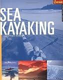 Sea Kayaking, Jonathan Hanson and Outside Magazine Staff, 0393320707