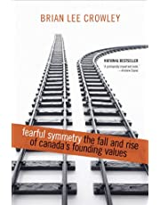 Fearful Symmetry: The Fall and Rise of Canada's Founding Values