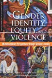 Gender Identity, Equity, and Violence: Multidisciplinary Perspectives Through Service Learning (Service Learning for Civic Engagement Series)