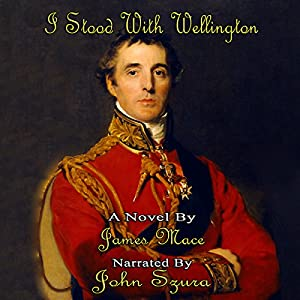 I Stood with Wellington Audiobook
