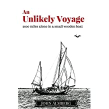 An Unlikely Voyage: 2000 miles alone in a small wooden boat